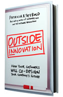 Outside Innovation: How Your Customers Will Co-Design Your Business -- Book