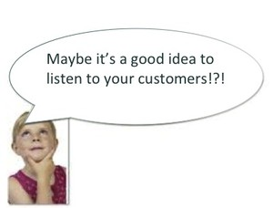 Maybe it's a good idea to listen to your customers!?!