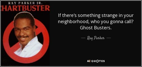 Ray Parker Quote--GhostBusters